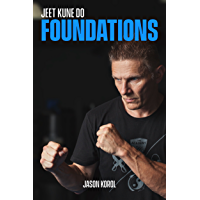 Jeet Kune Do Foundations: How To Never Lose A Fight (English Edition)