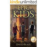 Epic Kids (an amazing adventure for kids ages 9-12)