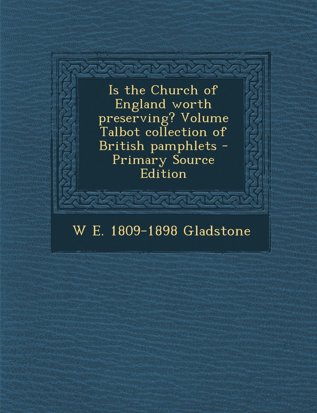 Read Online Is the Church of England Worth Preserving? Volume Talbot Collection of British Pamphlets PDF
