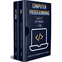 Computer Programming: 2 Books in 1: The Ultimate Crash Course to learn Python and Sql, with Practical Computer Coding Exercises (English Edition)