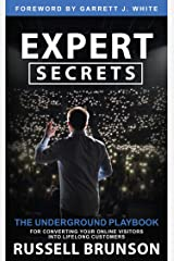 Expert Secrets: The Underground Playbook for Converting Your Online Visitors into Lifelong Customers Kindle Edition