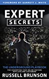 Expert Secrets: The Underground Playbook for Converting Your Online Visitors into Lifelong Customers