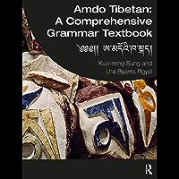 Amdo Tibetan: A Comprehensive Grammar Textbook: ༄༄།། ཨ་མདོའི་ཁ་སྐད། (English Edition)