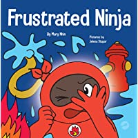 Frustrated Ninja: A Social, Emotional Children's Book About Managing Hot Emotions