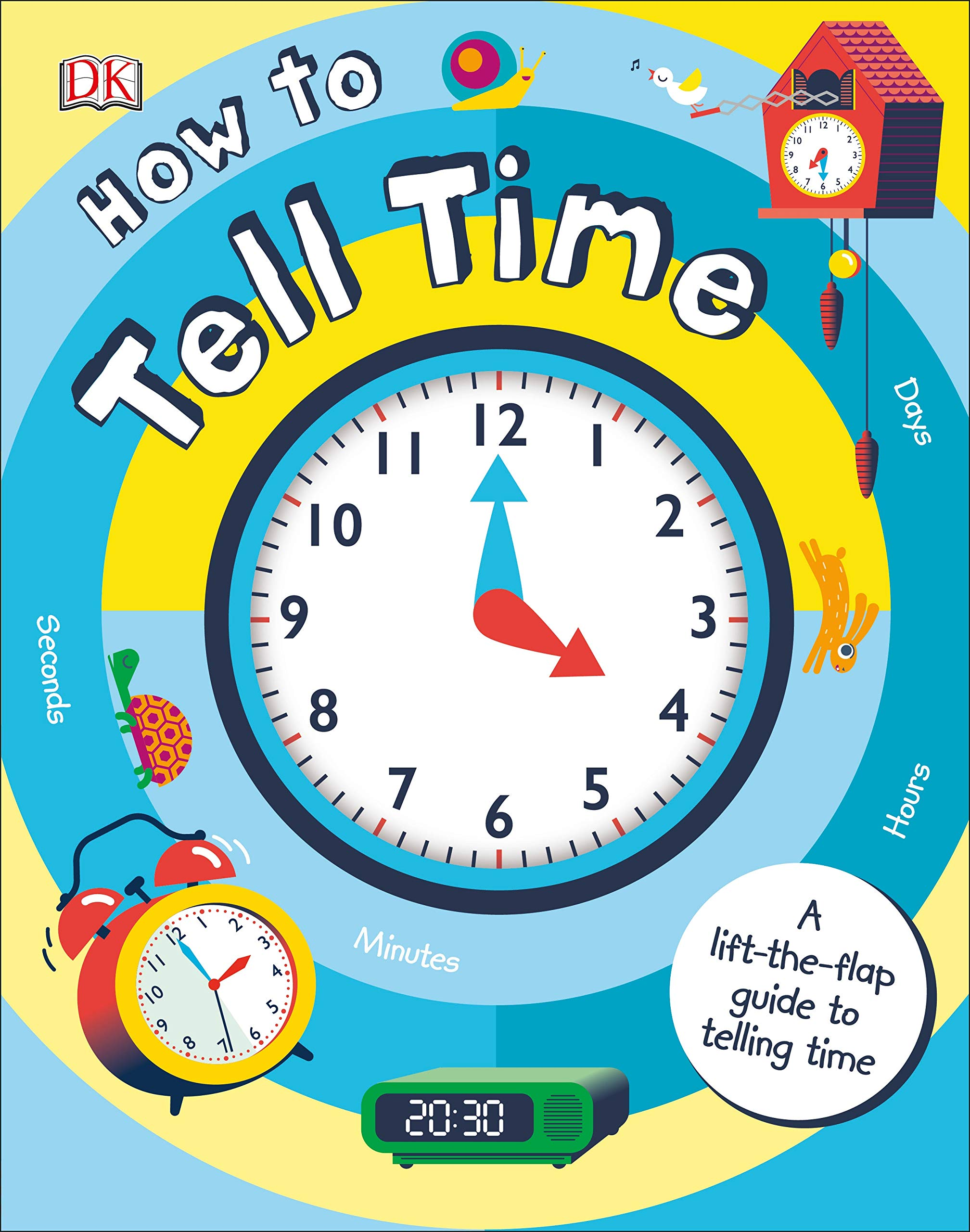 How to Tell Time: A Lift-The-Flap Guide to Telling Time: Amazon.co ...