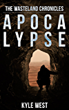 Apocalypse (The Wasteland Chronicles, Book 1)