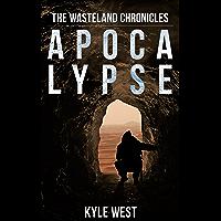 Apocalypse (The Wasteland Chronicles, Book 1)