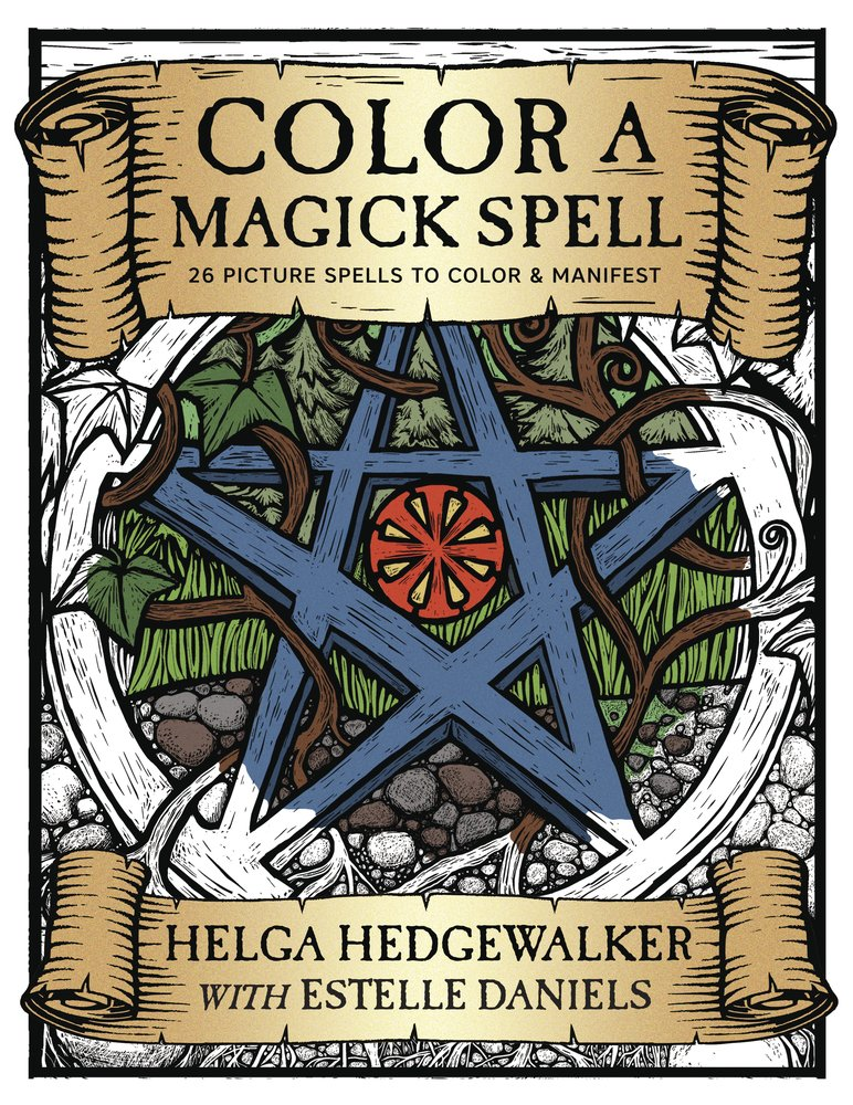 Color a Magick Spell: 26 Picture Spells to Color & Manifest