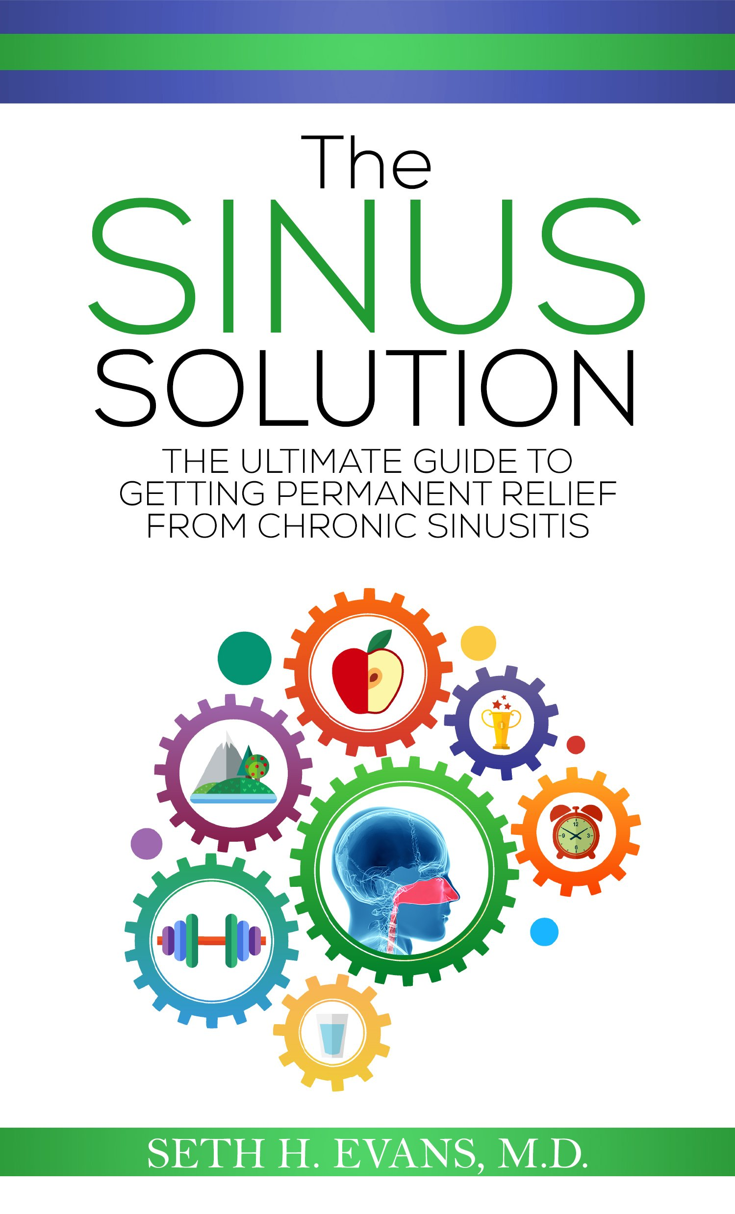 The Sinus Solution  The Ultimate Guide To Getting Permanent Relief From Chronic Sinusitis  English Edition