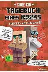 Tagebuch eines Super-Kriegers: Ein inoffizielles Comic-Abenteuer für Minecrafter (Tagebuch eines Noobs 2) (German Edition) Kindle Edition