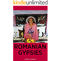 Romanian Gypsies: 9 true stories about what it's like to be a Gypsy in Romania (Romania Explained To My Friends Abroad…