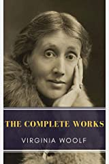 Virginia Woolf: The Complete Works Kindle Edition