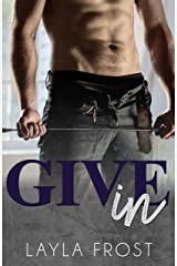 Give In Kindle Edition