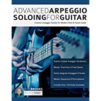 Advanced Arpeggio Soloing for Guitar: Creative Arpeggio Studies for Modern Rock & Fusion Guitar book cover