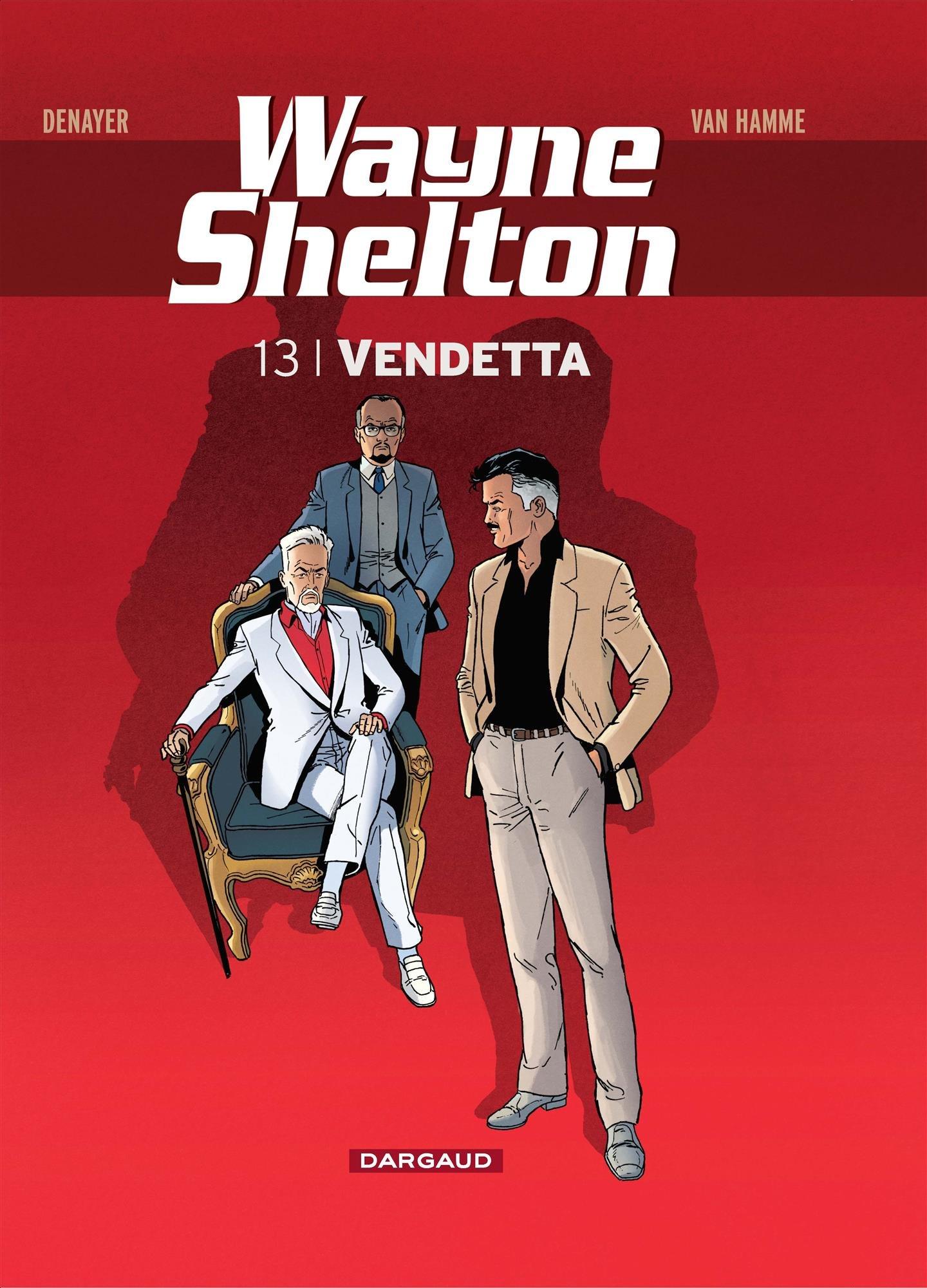 Wayne Shelton - tome 13 - Vendetta Album – 25 août 2017 Van Hamme Jean Denayer Christian Dargaud 2505064830