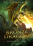 Bronze Dragon: Riders of Fire Dragons, Prequel Book 1 (A Dragons' Realm YA epic fantasy adventure)
