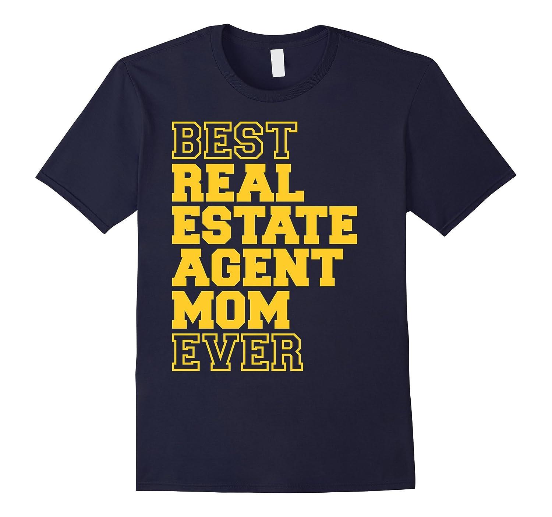 Best Real Estate Agent Mom Ever T-Shirt-TD