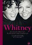 Whitney: Die Geschichte einer Mutter über Liebe und Verlust