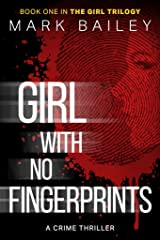 Girl With No Fingerprints (The Girl Trilogy Book 1) Kindle Edition