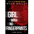 Girl With No Fingerprints (The Girl Trilogy Book 1)