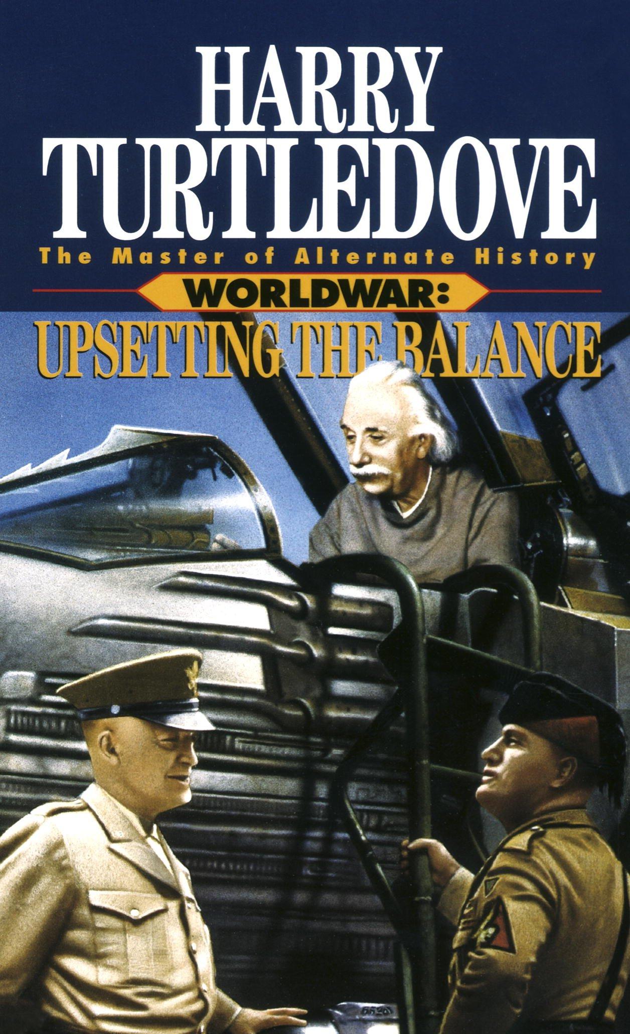 Upsetting the Balance (Worldwar, Book Three) (Worldwar Series 3) por Harry Turtledove