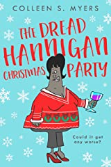 The Dread Hannigan Christmas Party: Could it get any worse? Kindle Edition