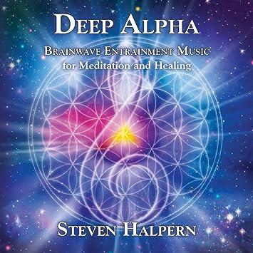 Steven Halpern Deep Alpha Brainwave Synchronization For