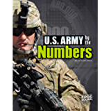 U.S. Army by the Numbers (Military by the Numbers)