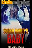 BILLIONAIRE ROMANCE: Sugar Daddy's Baby: (Billionaire BBW Romance Pregnancy Taboo)