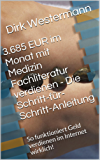 3.685 EUR im Monat mit Medizin Fachliteratur verdienen - Die Schritt-für-Schritt-Anleitung: So funktioniert Geld verdienen im Internet wirklich!