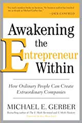 Awakening the Entrepreneur Within: How Ordinary People Can Create Extraordinary Companies (English Edition) Edición Kindle