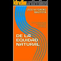 DE LA EQUIDAD NATURAL: AUTOS Y SENTENCIAS COMPILACION COMERCIAL SUSTANTIVO (BIBLIOTECA JURIDICA) (Spanish Edition)