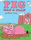 Pig Has a Plan (I Like to Read®)