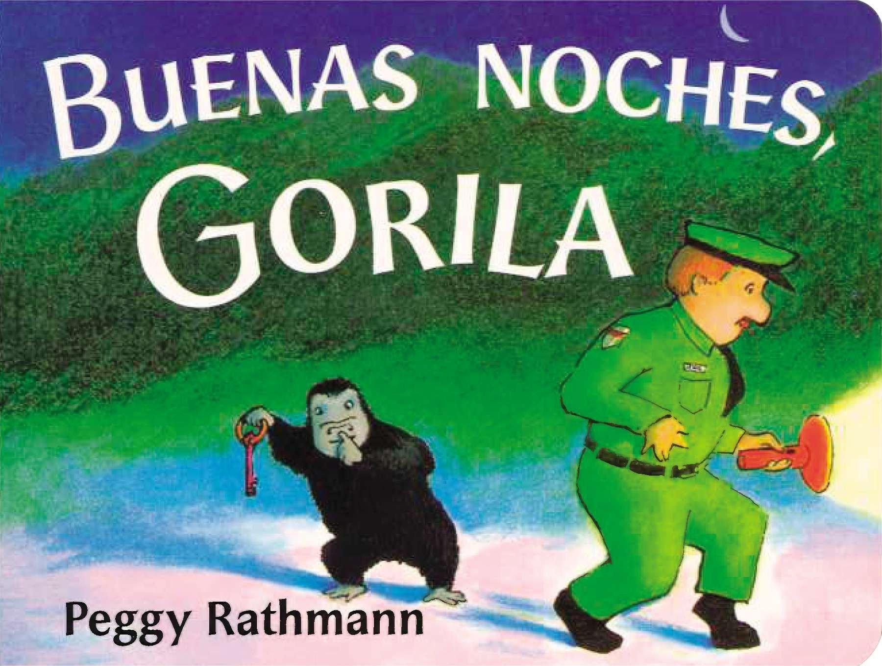 Buenas noches, Gorila (Spanish Edition): Peggy Rathmann: 9780399243004:  Amazon.com: Books
