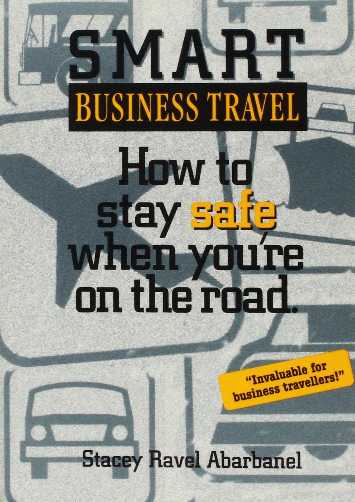 Smart Business Travel: How to Stay Safe When You're on the Road