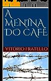 A MENINA DO CAFÉ