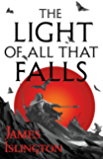 The Light of All That Falls (The Licanius Trilogy Book 3)