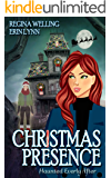 Christmas Presence: A Ghostly Mystery Series (Haunted Everly After Book 3)