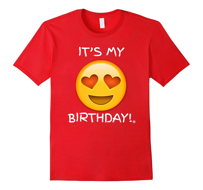 Birthday Emoji T Shirt It's My Birthday Heart Eyes Big Smile-azvn