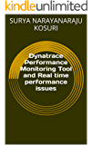Dynatrace Performance Monitoring Tool and Real time performance issues
