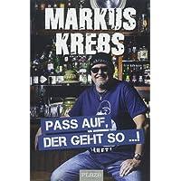 Pass auf, der geht so …!: Markus Krebs - seine besten Witze