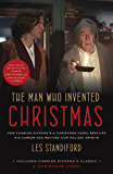 The Man Who Invented Christmas (Movie Tie-In): How Charles Dickens's A Christmas Carol Rescued His Career and Revived Our Holiday Spirits