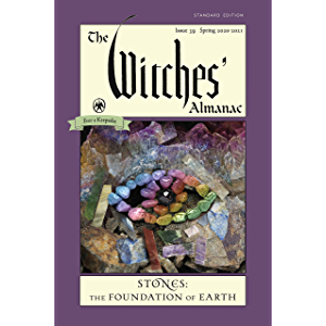 The Witches' Almanac, Standard Edition: Issue 39, Spring 2020 to Spring 2021: Stones – The Foundation of Earth