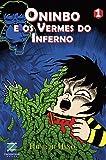 Oninbo e os Vermes do Inferno - Volume 1