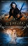 Belle and the Pirate: An Adult Fairytale Romance: 4