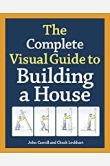 The Complete Visual Guide to Building a House Kindle Edition