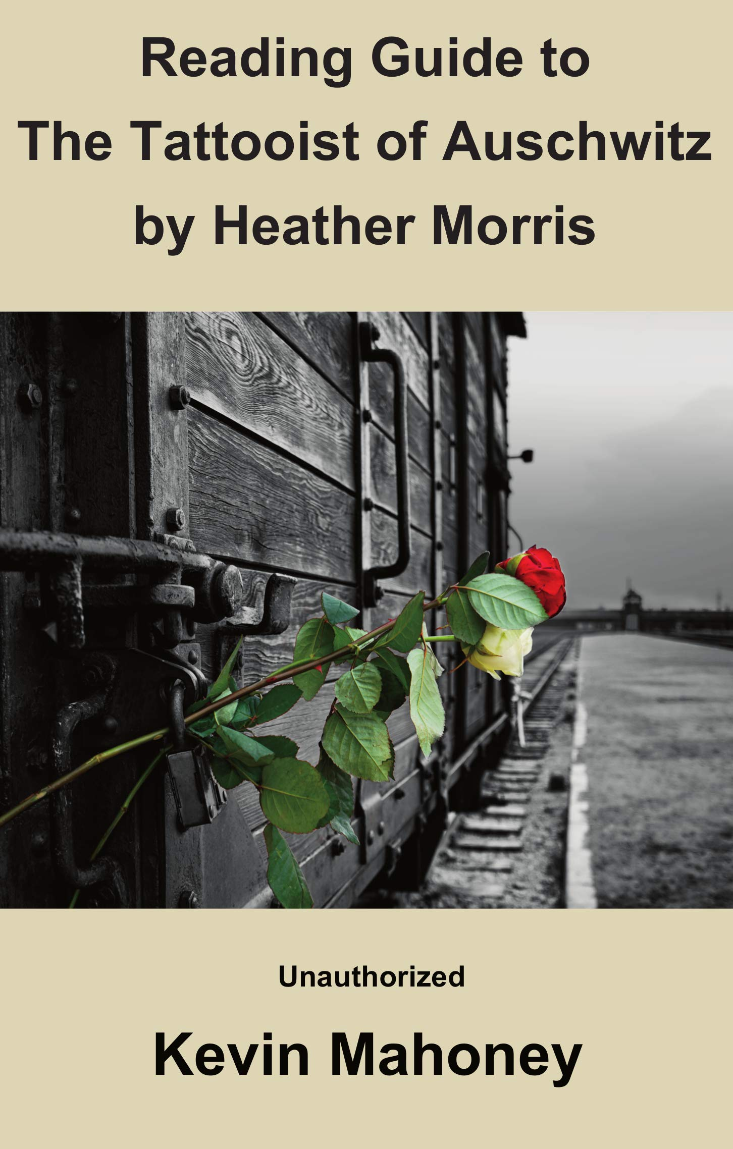 Reading Guide To The Tattooist Of Auschwitz By Heather Morris  Unauthorized   English Edition