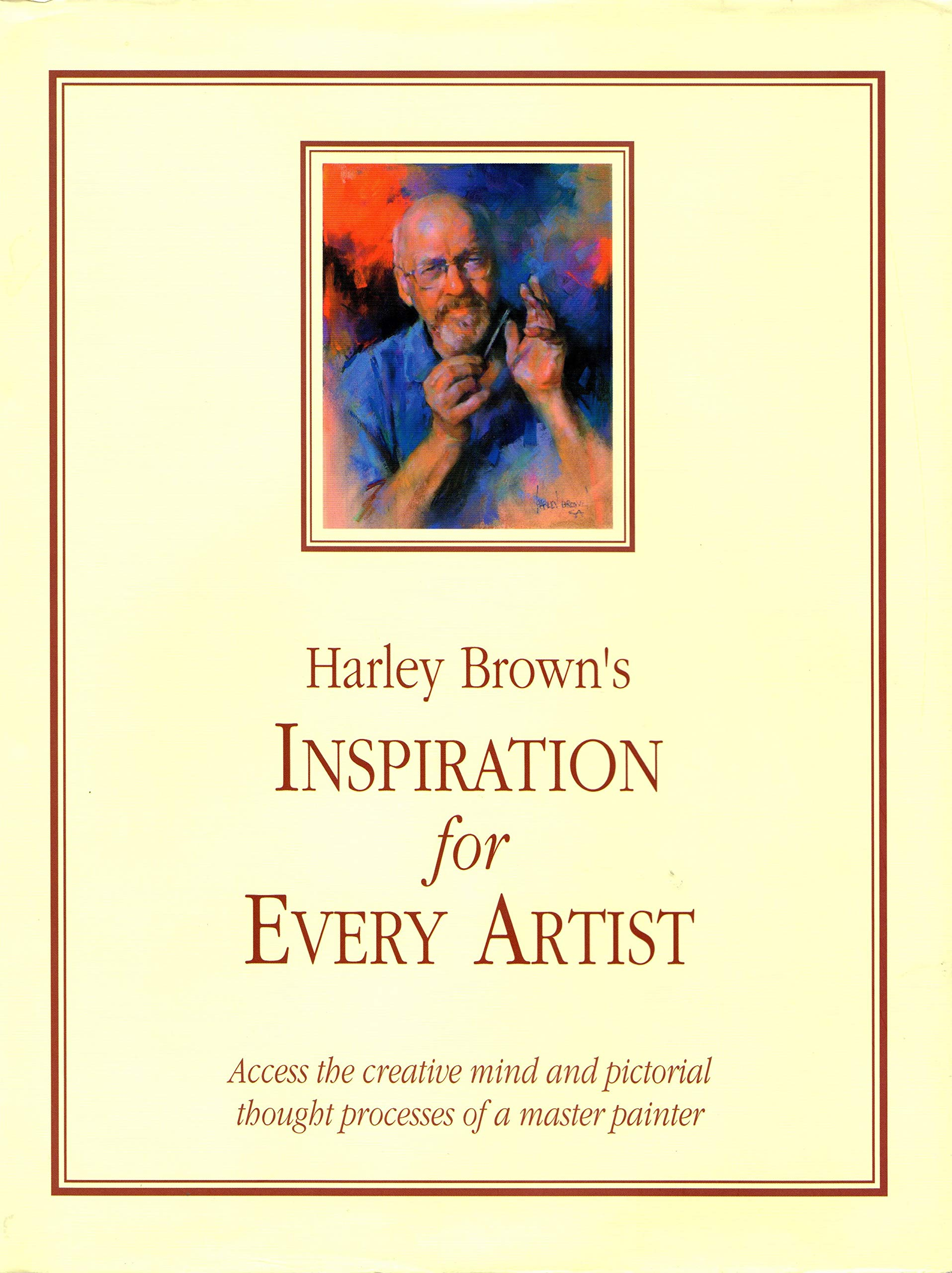 Harley Browns Eternal Truths for Every Artist