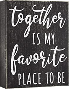Together is My Favorite Place to Be Sign - Family Signs for Home Decor - 6x8 Wooden Box Farmhouse Shelf Decoration