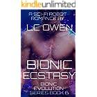 Bionic Ecstasy: A Sci-Fi Robot Romance: Book 6 (Bionic Evolution Series)
